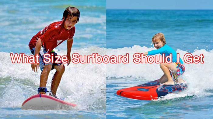 What Size Surfboard Should I Get